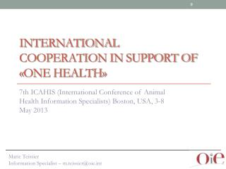 International Cooperation in support of «One Health»