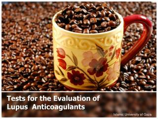 Tests for the Evaluation of Lupus  Anticoagulants