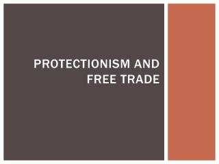 Protectionism and Free Trade