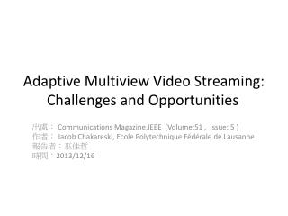 Adaptive  Multiview  Video Streaming: Challenges and Opportunities