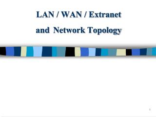 LAN / WAN / Extranet  and Network  Topology