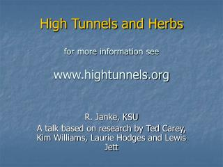 High Tunnels and Herbs  for more information see  hightunnels