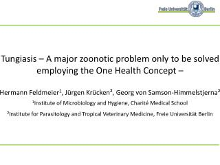 Tungiasis  – A major zoonotic problem only to be solved  employing the  One Health Concept  –