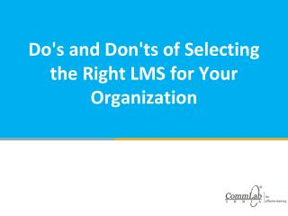 Do's and Don'ts of Selecting the Right LMS for Your Organiza
