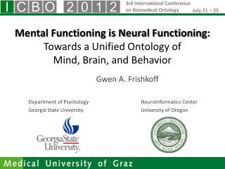 Gwen A. Frishkoff Department of PsychologyNeuroInformatics Center