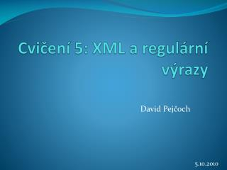 Cvičení 5:  XML  a regulární výrazy