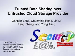 Trusted Data Sharing over  Untrusted  Cloud Storage Provider