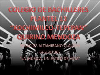 """PALACIOS ALTAMIRANO CLAUDIA  GRUPO:307 """"LA MUSICA, UN ESTILO DE VIDA"""""""