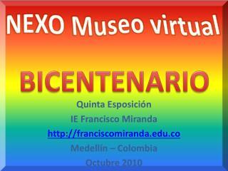 Quinta  Esposición IE Francisco Miranda franciscomiranda.co Medellín – Colombia