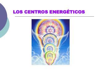 LOS CENTROS ENERG�TICOS