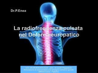 U.O. NEURORADIOLOGIA –  prim .: dr.ssa  M.P.Pappalardo