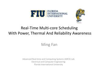 Real-Time Multi-core Scheduling With Power, Thermal And Reliability Awareness