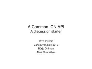 A Common ICN API  A discussion starter