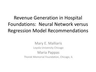 Mary E. Malliaris Loyola University Chicago Maria Pappas Thorek  Memorial Foundation, Chicago,  IL