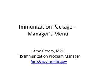 Immunization Package  - Manager's Menu