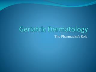 Geriatric Dermatology