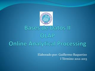 Bases de Datos II OLAP Online  Analytical Processing