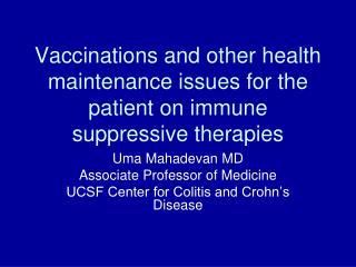 Vaccinations and other health maintenance issues for the patient on immune suppressive therapies
