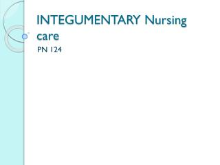 INTEGUMENTARY Nursing care