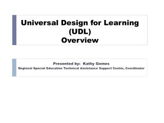 Universal Design for Learning  (UDL) Overview