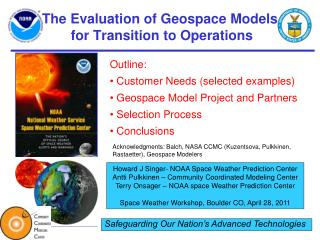 The Evaluation of  Geospace  Models  for Transition to Operations