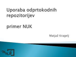 Uporaba odprtokodnih  repozitorijev primer NUK