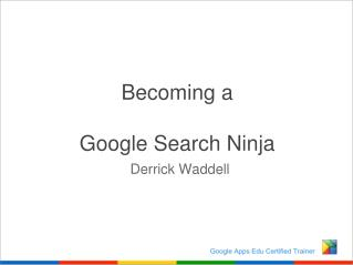 Becoming a Google Search Ninja