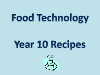 Food Technology Year 10 Recipes