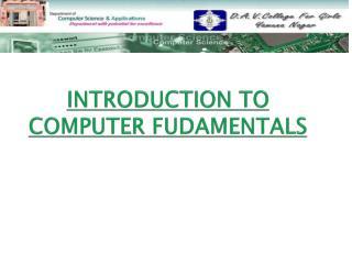 INTRODUCTION TO     COMPUTER FUDAMENTALS
