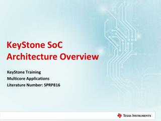 KeyStone  SoC Architecture Overview