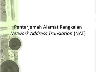 Penterjemah Alamat Rangkaian Network Address Translation  (NAT)