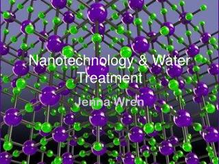 Nanotechnology & Water Treatment