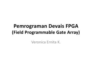 Pemrograman Devais FPGA (Field Programmable Gate Array)