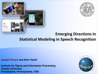 Emerging Directions in Statistical Modeling in  Speech  Recognition