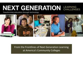 From the Frontlines of Next Generation Learning at America�s Community Colleges