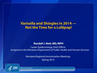 Varicella and Shingles in 2014 —  Not  the Time for a  Lollipop!