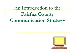 An Introduction to the   Fairfax County Communication Strategy