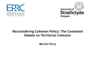 Reconsidering Cohesion Policy: The Contested Debate on Territorial Cohesion  Martin Ferry