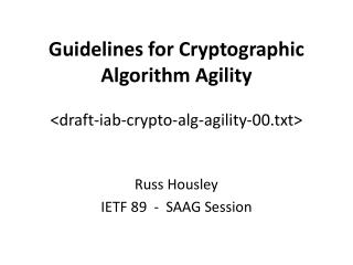 Guidelines for Cryptographic Algorithm  Agility < draft-iab-crypto-alg-agility-00.txt>