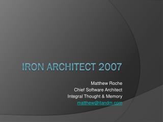 Iron Architect 2007