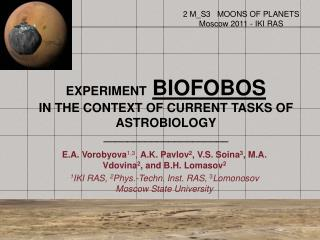 EXPERIMENT BIOFOBOS IN  THE CONTEXT OF CURRENT TASKS OF  ASTROBIOLOGY _____________________