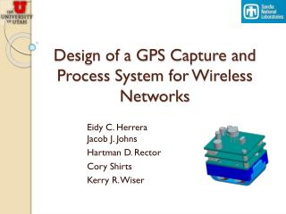 Design of a GPS Capture and Process System for Wireless Networks