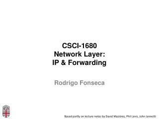 CSCI-1680 Network Layer: IP & Forwarding