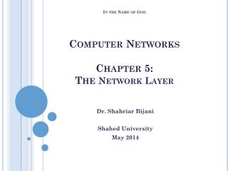 In the Name of God Computer Networks Chapter 5:   The  Network Layer