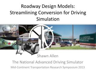 Roadway Design Models: Streamlining Conversion for Driving Simulation