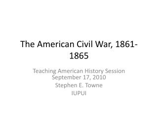 The American Civil War, 1861-1865