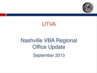 UTVA Nashville VBA Regional Office Update September  2013