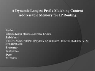 A Dynamic Longest Prefix Matching Content Addressable Memory for IP Routing