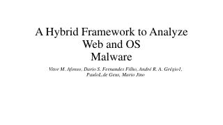 A Hybrid Framework to Analyze Web and OS Malware