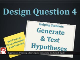 Helping Students Generate  & Test Hypotheses